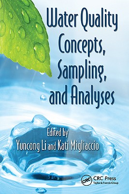 Water Quality Concepts, Sampling, and Analysis By Li, Yuncong (EDT)/ Migliaccio, Kati (EDT)