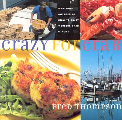 Crazy for Crab By Thompson, Fred